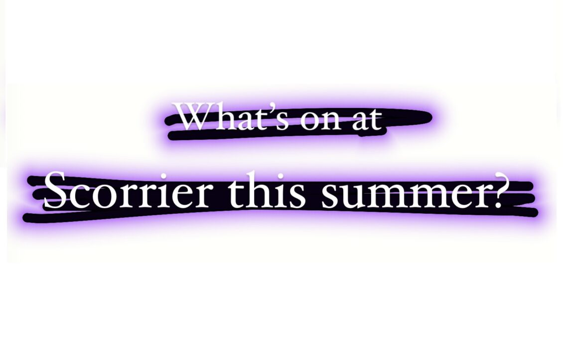Whats on at Scorrier this summer
